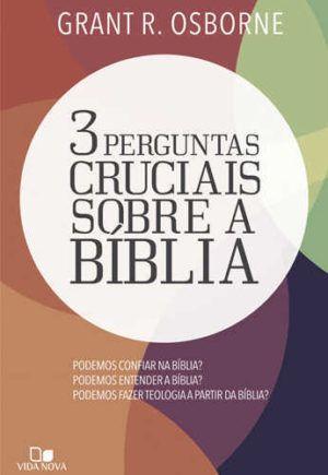3 perguntas cruciais sobre a biblia