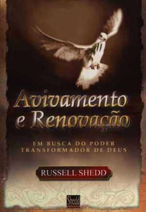 Avivamento e Renovação: Em busca do poder transformador de Deus