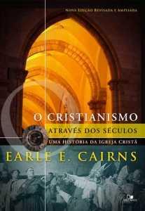 Cristianismo Através dos Séculos - Vida Nova