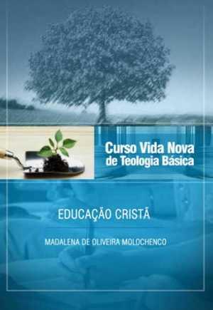 Curso Vida Nova de Teologia Básica - Vol. 8 - Educação Cristã