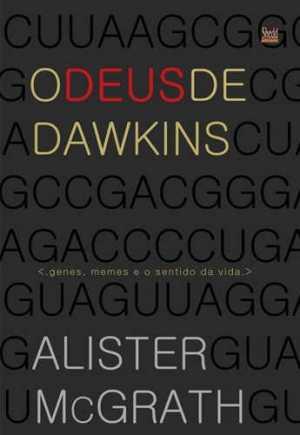 Deus de Dawkins, O : Genes, Memes e o sentido da vida