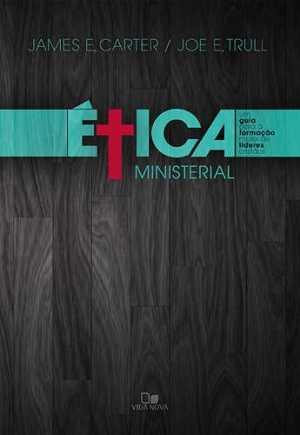 Ética ministerial - Vida Nova
