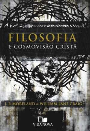 Filosofia e cosmovisão cristã -Vida Nova