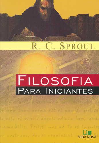 Filosofia para Iniciantes | R. C. Sproul