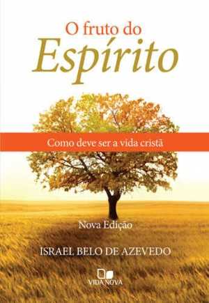 Fruto do Espírito, O - Nova Edição