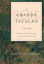 Grande Tecelão, O: Como Deus nos molda por meio dos acontecimentos da vida