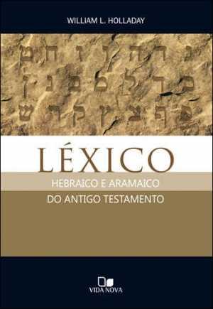 Léxico hebraico e aramaico do Antigo Testamento - Vida Nova