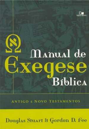Manual de exegese bíblica: Antigo e Novo Testamentos - Vida Nova