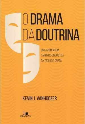 O Drama da doutrina - Vida Nova