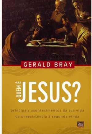Quem é Jesus? - Principais acontecimentos da sua vida da preexistência à segunda vinda
