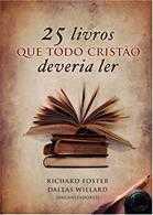 25 Livros Que Todo Cristao Deveria Ler
