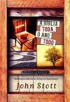 A Biblia toda, o ano todo - John Stott
