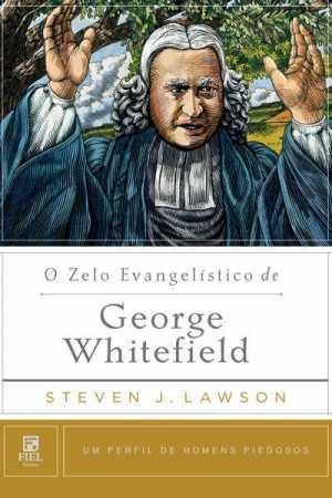 O zelo evangelistico de George Whitefield
