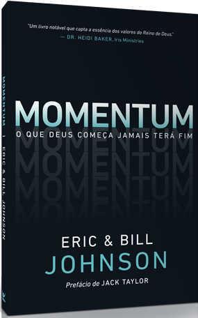 Momentum: O que Deus começa jamais terá fim.