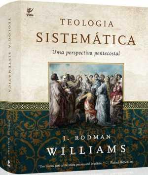 Teologia sistemática-uma perspectiva pentecostal