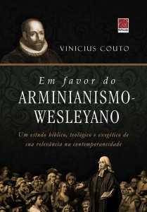 Em Favor do Arminianismo-Wesleyano