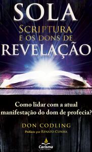 Sola Scriptura e os dons de Revelação