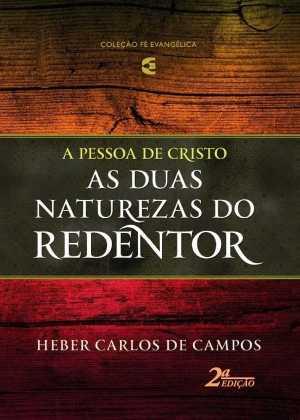 Duas Naturezas Do Redentor - 2ª Edição
