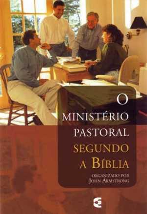 Ministério Pastoral Segundo A Bíblia