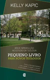 pequeno-livro-para-novos-teólogos-kelly-kapic