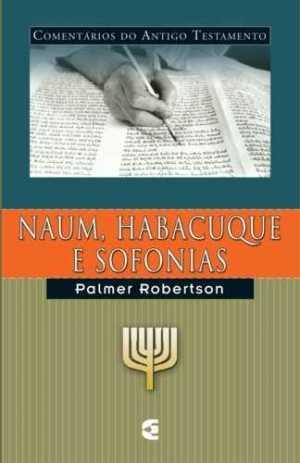 Comentário do Antigo Testamento - Naum, Habacuque, Sanfonias