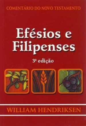 Comentário do Novo Testamento - Efesios e Filipenses
