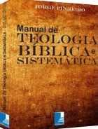 Manual de Teologia Bíblica e Sistemática