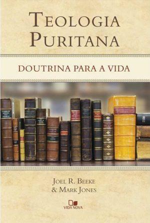 teologia puritana - vida nova