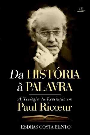 Da história a palavra – A teologia da revelação em Paul Ricoeur