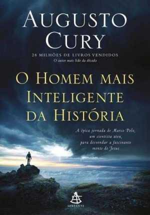 O Homem Mias inteligente da historia - Augusto Cury
