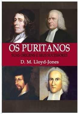 Os puritanos: Suas origens e seus sucessores
