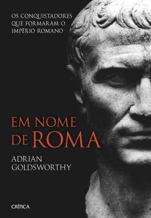 em-nome-de-roma_adrian-goldsworthy
