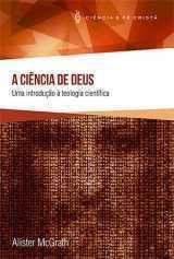 A ciência de Deus – uma introdução à teologia científica