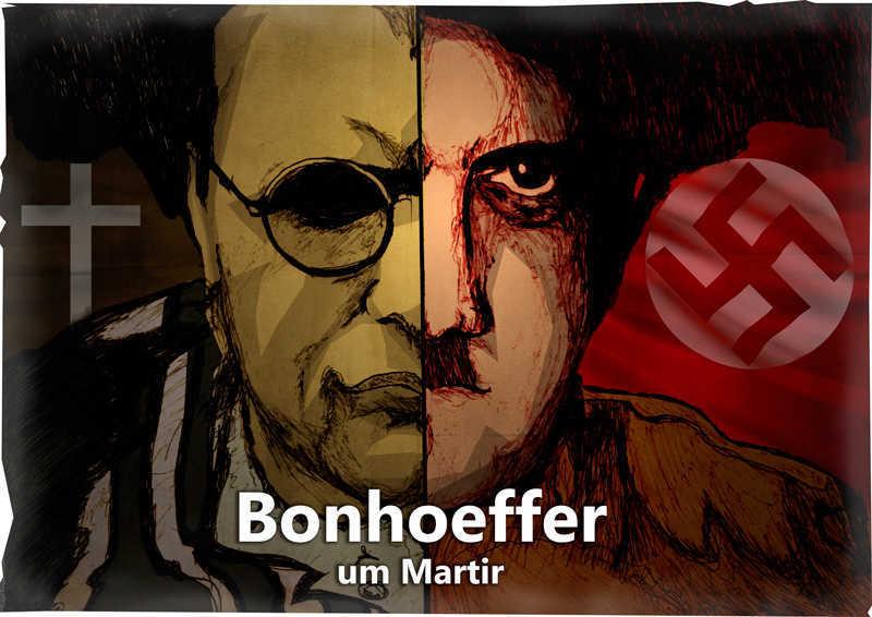 Dietrich Bonhoeffer – O mártir