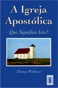 A igreja apostólica - Thomas Witherow
