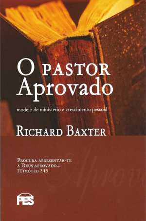 O pastor Aprovado - Richard Baxter