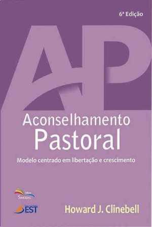 Aconselhamento Pastoral 6ª Edição - Sinodal - Howard J. Clinebell - Sinodal