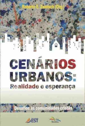Cenarios Urbanos : Realidade E Esperanca - Roberto E. Zwetsch - Sinodal