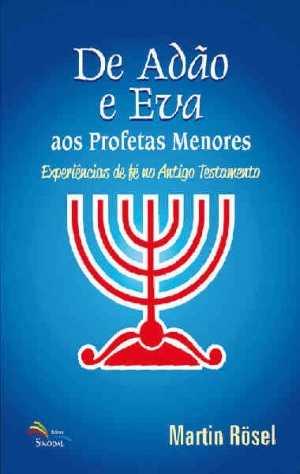 De Adao E Eva Aos Profetas Menores - Martin Rösel - Sinodal