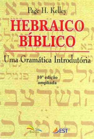 Hebraico Biblico - Uma Gramatica Introdutoria - Page H. Kelly - Sinodal