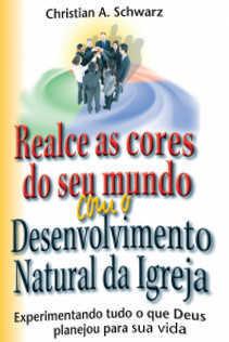 Realce As Cores Do Seu Mundo Com O Desenvolvimento natural da igreja