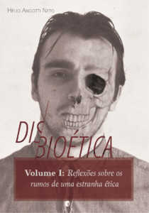 Disbioética – Volume I
