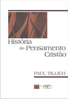 História Do Pensamento Cristão - Paul Tillich