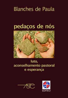 Pedaços De Nós - Luto, Aconselhamento Pastoral E Esperança