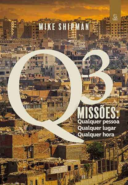 Q-3 MISSÕES: Qualquer pessoa, Qualquer lugar, Qualquer hora