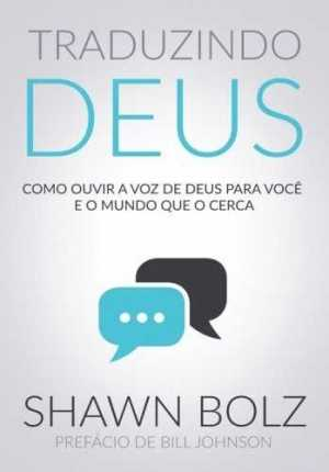 Traduzindo Deus - shawn bolz - Chara