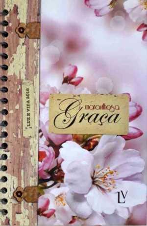 Agenda 2018 - Maravilhosa Graça - Luz e vida - Rosa rosas