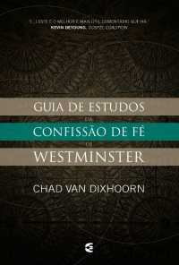 Guia de estudo a confissão de fé de Westminster