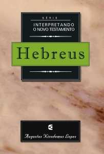 Hebreus - Interpretando o novo testamento