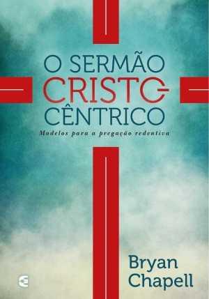 O Sermão Cristocêntrico